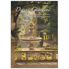 Divini giardini. Visioni d'autore di giardini fiorentini. Con CD Audio