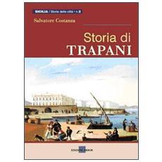 Storia di Trapani. Dalle origini ai nostri giorni
