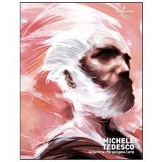 Michele Tedesco. La fiamma che spingeva l'arte