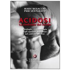 Acidosi. La sindrome del secolo