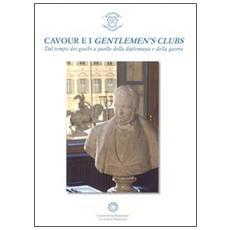Cavour e i gentlemen's clubs. Dal tempo dei giochi a quello della diplomazia e della guerra