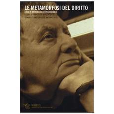 Le metamorfosi del diritto. Studi in memoria di Alfonso Catania