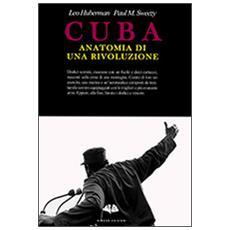 Cuba. Anatomia di una rivoluzione