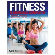 Fitness. Il manuale completo