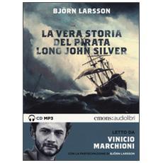 Vera storia del pirata Long John Silver letto Vinicio Marchioni. Audiolibro. 2 CD Audio formato MP3. Ediz. integrale (La)