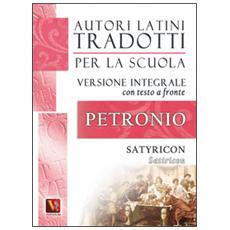 Satiricon-Satyricon. Testo latino a fronte. Ediz. integrale