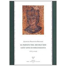 Il papato nel secolo XIII. Cent'anni di bibliografia (1875-2009)