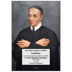 Con cuore integro e fedele. Lettere del Venerabile Servo di Dio p. Vito Michele Di Netta missionario redentorista «l'Apostolo delle Calabrie» (1787-1849)