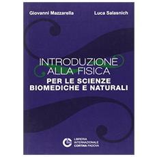 Introduzione alla fisica per le scienze bio-mediche e naturali