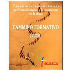 Cammino formativo 2003-2011. Commissione regionale toscana per l'evangelizzazione e la cooperazione tra le chiese