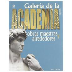 Galleria dell'accademia. Capolavori e dintorni. Ediz. spagnola