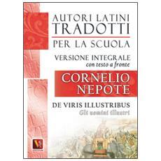 Uomini illustri-De viris illustribus. Testo latino a fronte. Ediz. integrale (Gli)