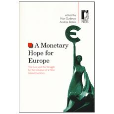Monetary hope for Europe. The euro and the struggle for the creation of a new global currency (A)