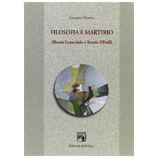 Filosofia e martirio. Alberto Caracciolo e Teresio Olivelli