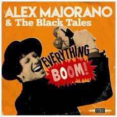 Alex Maiorano & The Black Tales - Everything Boom