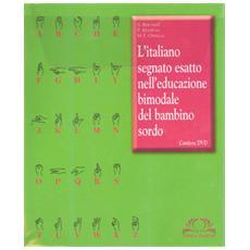 L'italiano segnato esatto nell'educazione bimodale del bambino sordo. DVD