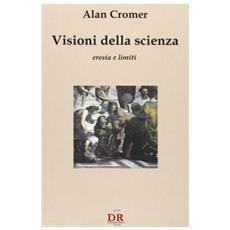 Visioni della scienza. Eresia e limiti