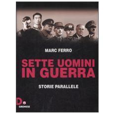 Sette uomini in guerra. Storie parallele
