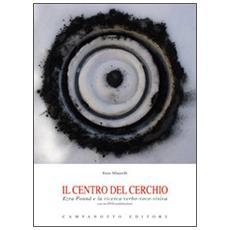 Il centro del cerchio. Con DVD