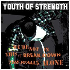 Xone Wayx / Youth Of Strength - Split
