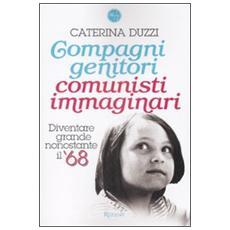 Compagni genitori, comunisti immaginari. Diventare grandi nonostante il '68