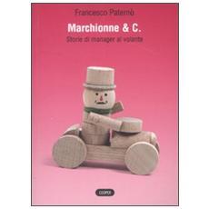 Marchionne & C. Storie di manager al volante
