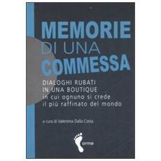 Memorie di una commessa. Dialoghi rubati in una boutique in cui ognuno si crede il più raffinato del mondo
