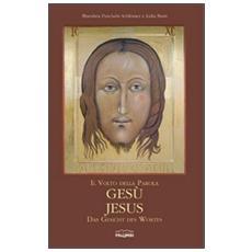 Il volto della Parola, GesùJesus, das Gesicht des Wortes