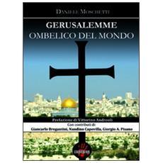 Gerusalemme ombelico del mondo