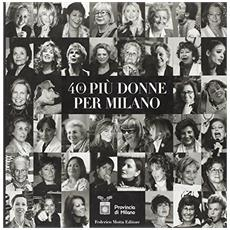 Quaranta e più donne per Milano