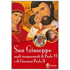 San Giuseppe negli insegnamenti di Paolo VI e di Giovanni Paolo II