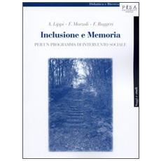 Inclusione e memoria. Per un programma di intervento sociale