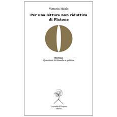 Per una lettura non riduttiva di Platone
