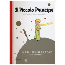 Il Piccolo Principe. Il grande libro pop-up. Ediz. integrale