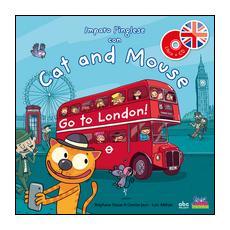 Imparo l'inglese con cat and mouse. Go to London! Ediz. illustrata. Con CD Audio