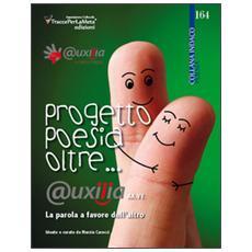 Progetto poesia oltre. . . @ uxilia. La parola a favore dell'altro