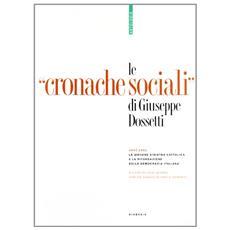 Le «cronache sociali» di Giuseppe Dossetti. Antologia