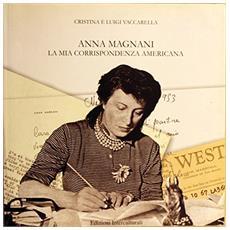 Anna Magnani. La mia corrispondenza americana