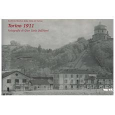 Torino 1911. Fotografie di Gian Carlo dall'Armi