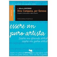 Dino Campana, per Genova. Percorso poetico. Essere un puro artista