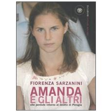 Amanda e gli altri. Vite perdute intorno al delitto di Perugia