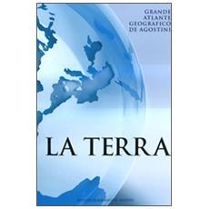 La terra. Grande atlante geografico De Agostini