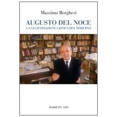 Augusto Del Noce. La legittimazione critica del moderno