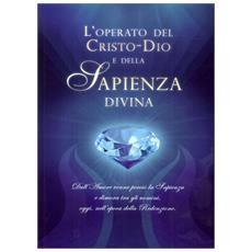 L'operato del Cristo-Dio e della sapienza divina. Con DVD
