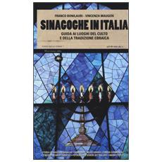 Sinagoghe in Italia. Guida ai luoghi del culto e della tradizione ebraica