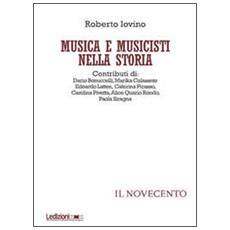 Musica e musicisti nella storia. Il Novecento