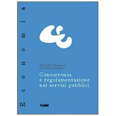 Concorrenza e regolamentazione nei servizi pubblici