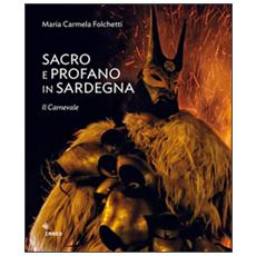 Sacro e profano in Sardegna. Il carnevale. La Settimana Santa