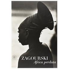 Zagourski. Africa perduta. Ediz. illustrata