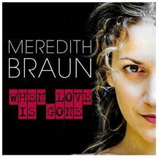 Meredith Braun - When Love Is Gone